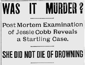 Androscoggin's Secret - The Murder of Jessie Cobb in 1900 Lewiston, Maine